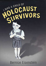 I Was a Child of Holocaust Survivors, Bernice Eisenstein, Excellent Book
