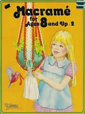 Craft Book: #905 Macrame for Ages 8 and Up 2 - Patterns & Instuctions