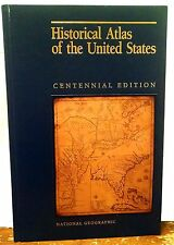 HISTORICAL ATLAS OF THE UNITED STATES NATIONAL GEOGRAPHC 1988 CENTENNIAL ED BOOK