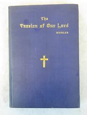 Rev. Charles W. Heisler  THE PASSION OF OUR LORD  Sabbath Lit. Co, NY   c.1904