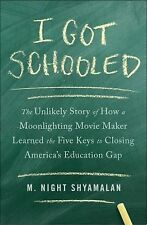 I Got Schooled: The Unlikely Story of How a Moonlighting Movie Maker Learned the