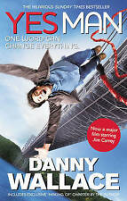 Danny Wallace Yes Man Film Tie-In: The Amazing Tale of What Happens When You Dec