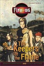 Fire-us #2: The Keepers of the Flame (Fire-Us Trilogy)-ExLibrary
