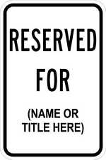 Reserved For (Name or Title Here) - 12 x 18 Parking Lot Sign - 3M