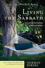 Living the Sabbath: Discovering the Rhythms of Rest and Delight The Christian P