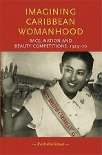 Gender in History: Imagining Caribbean Womanhood : Race, Nation and Beauty...