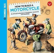 Technical Tales: How to Build a Motorcycle : An off-Road Adventure of...
