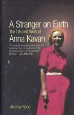 A Stranger on Earth: The Life and Work of Anna Kavan, Reed, Jeremy