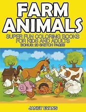 Farm Animals : Super Fun Coloring Books for Kids and Adults (Bonus: 20 Sketch...