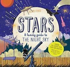 Stars: A Family Guide to the Night Sky by Adam Ford c2016, NEW Hardcover
