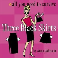 Three Black Skirts : All You Need To Survive, Anna Johnson, Good Book