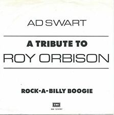 "Ad Swart - A Tribute To Roy Orbison / Rock-A-Billy Boogie (7"" Vinyl-Single 1988)"