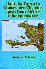 Haiti, un Pays à la Croisée des Chemins Après Deux Siècles d?Indépendance by...