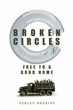 Broken Circles : Free to a Good Home by Ashley Hopkins (2014, Paperback)