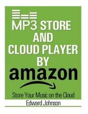 Mp3 Store and Cloud Player : How to Store Your Music on the Cloud by Amazon...