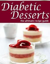 Diabetic Desserts - the Ultimate Recipe Guide by Jessica Dryher and Encore...