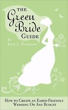 The Green Bride Guide: How to Create an Earth-Friendly Wedding on Any Budget Ha