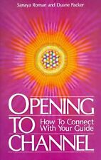 Opening to Channel : How to Connect with Your Guide by HJ Kramer Publishing, HJ