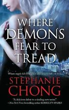 Where Demons Fear to Tread by Stephanie Chong PB Company of Angels Series #1