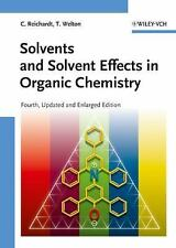 Solvents and Solvent Effects in Organic Chemistry by Christian Reichardt and...