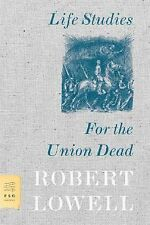 Life Studies and for the Union Dead by Robert Lowell (2007, Paperback)