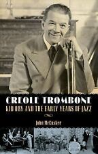 Creole Trombone: Kid Ory and the Early Years of Jazz (American Made Music Serie