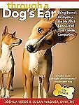 Through a Dog's Ear : Using Sound to Improve the Health and Behavior of Your...