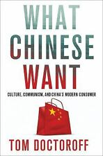 What Chinese Want: Culture, Communism and the Modern Chinese Consumer-ExLibrary