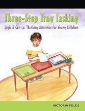 Three Step Tray Tasking: Logic and Critical Thinking Activities for Young Child