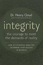 Integrity : The Courage to Meet the Demands of Reality by Henry Cloud