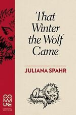 That Winter the Wolf Came by Juliana Spahr (2015, Paperback)