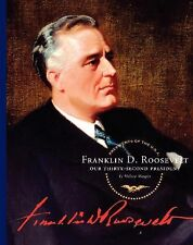 Franklin D. Roosevelt: Our Thirty-Second President Presidents of the U.S.A. Ch