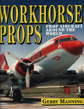 Workhorse Props - Prop Aircraft Around the World (Airlife)
