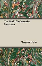 The World Co-Operative Movement by Margaret Digby (2007, Paperback)