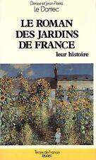 LE DANTEC ROMAN DES JARDINS DE FRANCE + PARIS POSTER GUIDE
