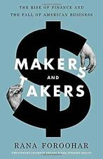 Makers and Takers : The Rise of Finance and the Fall of American Business by...