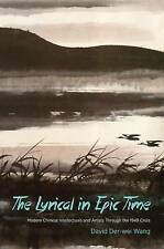 The Lyrical in Epic Time – Modern Chinese Intellectuals and Artists Throug
