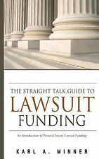 The Straight Talk Guide to Lawsuit Funding : An Introduction to Personal...