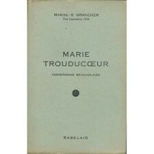 MARIE TROUDUCOEUR VIGNERONNE BEAUJOLAISE de Marcel-E. GRANCHER Ed. RABELAIS 1951