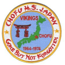 CHOFU HIGH SCHOOL JAPAN PATCH, 1964-1974, GONE BUT NOT FORGOTTEN               Y
