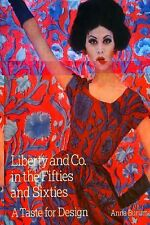 Liberty and Co. in the Fifties and Sixties: A Taste for Design by Anna Buruma