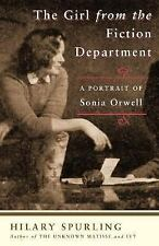 The Girl from the Fiction Department: A Portrait of Sonia Orwell by Spurling, H