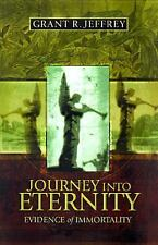 Journey into Eternity: Search for Immortality, Jeffrey, Grant R., Good Book
