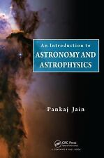 An Introduction to Astronomy and Astrophysics by Pankaj Jain (2015, Hardcover)
