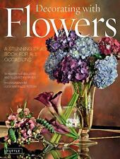 DECORATING WITH FLOWERS - NEW HARDCOVER BOOK