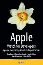 Apple Watch for Developers : A Guide to Creating Stand-Out Applications by...