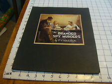Vintage Printing Sample H L PARKHURST:the BRANDED SPY MURDERS f w masson