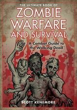 The Ultimate Book of Zombie Warfare and Survival: A Combat Guide to th-ExLibrary