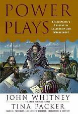 Power Plays: Shakespeare's Lessons in Leadership and Management, Packer, Tina, W