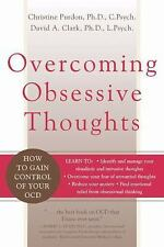 Overcoming Obsessive Thoughts: How to Gain Control of Your OCD by David A. Clar